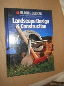 Landscape Design and Construction [Black & Decker Home Improvement Library] [ n/ 2