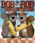 Bob & Rob & Corn on the Cob by Skyhorse Publishing (Hardback, 2014)