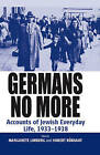 Germans No More: Accounts of Jewish Everyday Life, 1933-1938 by Berghahn Books (Paperback, 2011)