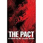The Pact 9780595325146 by M. Louise Smith Book