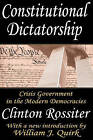 Constitutional Dictatorship: Crisis Government in the Modern Democracies by Clinton Rossiter (Paperback, 2002)