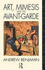 Art, Mimesis and the Avant-garde: Aspects of a Philosophy of Difference by Andrew Benjamin (Paperback, 1991)