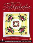 Terrific Tablecloths: From the '40s & '50s by Loretta Smith Fehling (Paperback, 2004)