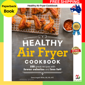 The-Healthy-Air-Fryer-Cookbook-With-100-Great-Recipes-Less-Fat-Paperback-Book