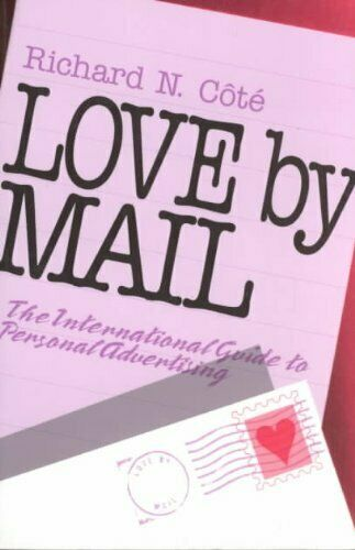 Love by Mail  The International Guide to Personal Advertising