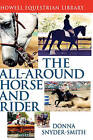 The All Around Horse and Rider by Donna Snyder-Smith (Hardback, 2004)