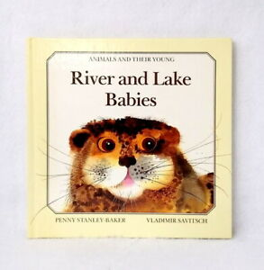 River-and-Lake-Babies-by-Penny-Stanley-Baker-Animals-and-their-Young-series-used