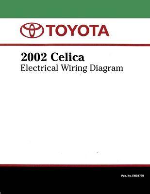 2002 Toyota Celica Wiring Diagrams Schematics Layout Factory Oem Ebay