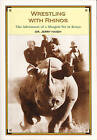 Wrestling with Rhinos: The Adventures of a Glasgow Vet in Kenya by Jerry Haigh (Paperback, 2002)