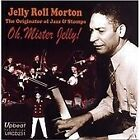Jelly Roll Morton - Oh, Mister Jelly! (2012)