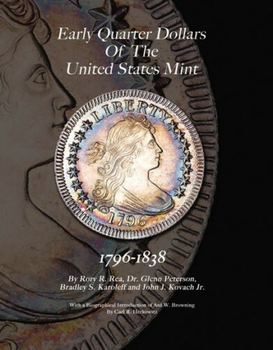Early Quarter Dollars Of The United States Mint 1796-1838 Hardcover Coin Book