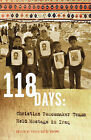118 Days: Christian Peacemaker Teams Held Hostage in Iraq (DreamSeeker/Cascadia Edition) by Cascadia Publishing House (Paperback, 2009)