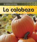 La Calabaza by Patricia Walsh, Ron Fridell (Hardback, 2010)