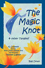 The Magic Knot and Other Tangles!: A Making Tale Comedy Starring Pine Cone and Pepper Pot and the Lovely Tiptoes Lightly by Reg Down (Paperback / softback, 2007)