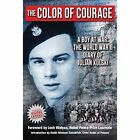 The Color of Courage: A Boy at War by Julian E. Kulski (Paperback, 2014)