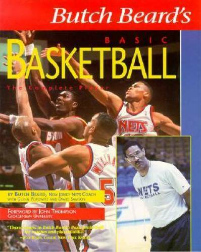 Butch Beard's Basic Basketball: The Complete Player - Paperback - VERY GOOD