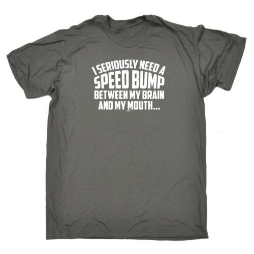 Divertenti Novità T-Shirt UOMO Tee T-SHIRT-I seriamente bisogno di un Dosso tra i miei
