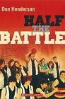 Half the Battle by Don Henderson (Paperback, 2006)