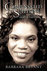 Compensated Suffering by Barbara Bryant (Paperback / softback, 2008)
