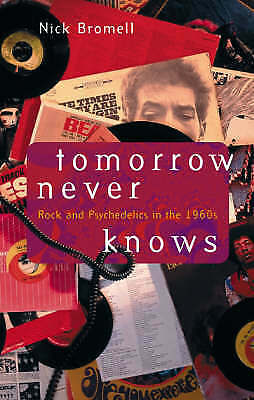 1 of 1 - Tomorrow Never Knows: Rock and Psychedelics in the 1960s-ExLibrary
