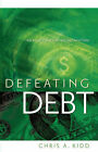 Defeating Debt by Chris A Kidd (Paperback / softback, 2007)