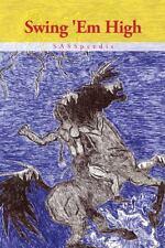 Swing 'Em High by SASSpeedis (2014, Paperback)