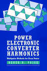 Power Electronics Converter Harmonics: Multipulse Methods for Clean Power by Derek A. Paice (Paperback, 1999)