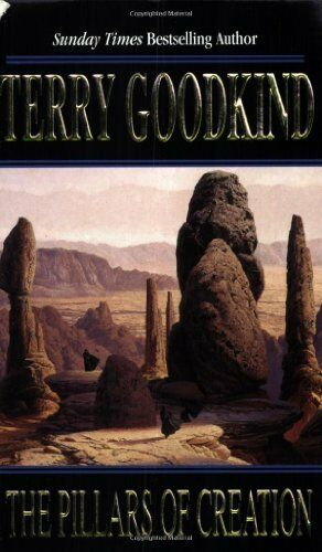 The Pillars of Creation (GOLLANCZ S.F.) By Terry Goodkind. 9780575073753