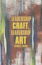 Leadership Craft, Leadership Art, Taylor, Steven S.
