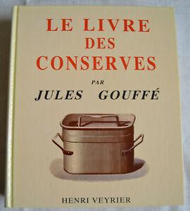 Le-livre-des-conserves-ou-Recettes-pour-preparer-et-conserver-Jules-Gouffe