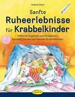 Sanfte Ruheerlebnisse für Krabbelkinder von Andrea Erkert (2014, Taschenbuch)