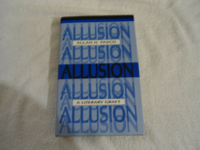 Theory/Culture: Allusion : A Literary Graft by Allan H. Pasco (1994, Hardcover)
