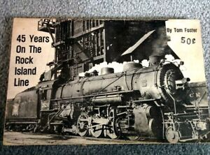 SIGNED 45 Years on the ROCK ISLAND LINE Tom Foster True Steam Railroad History