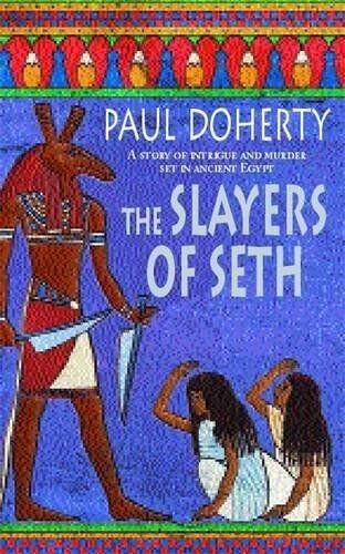 1 of 1 - The Slayers of Seth (Amerotke 4), Doherty, Paul 0747264694