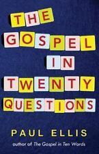 The Gospel in Twenty Questions by Paul Ellis (2013, Paperback)