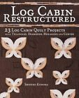 Log Cabin Restructured: 23 Log Cabin Quilt Projects Made with Triangles, Diamonds, Hexagons and Curves by Shizuko Kuroha (Paperback, 2014)