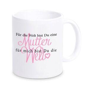 Tasse Für Mich Bist Du Die Welt Mutter Muttertag