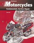 Motorcycles: Fundamentals, Service, Repair: Workbook by John Hurt (Paperback, 1999)