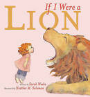 If I Were A Lion by Sarah Weeks (Other book format, 2004)