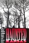 Haunted Kansas: Ghost Stories and Other Eerie Tales by Lisa Hefner Heitz (Paperback, 1998)