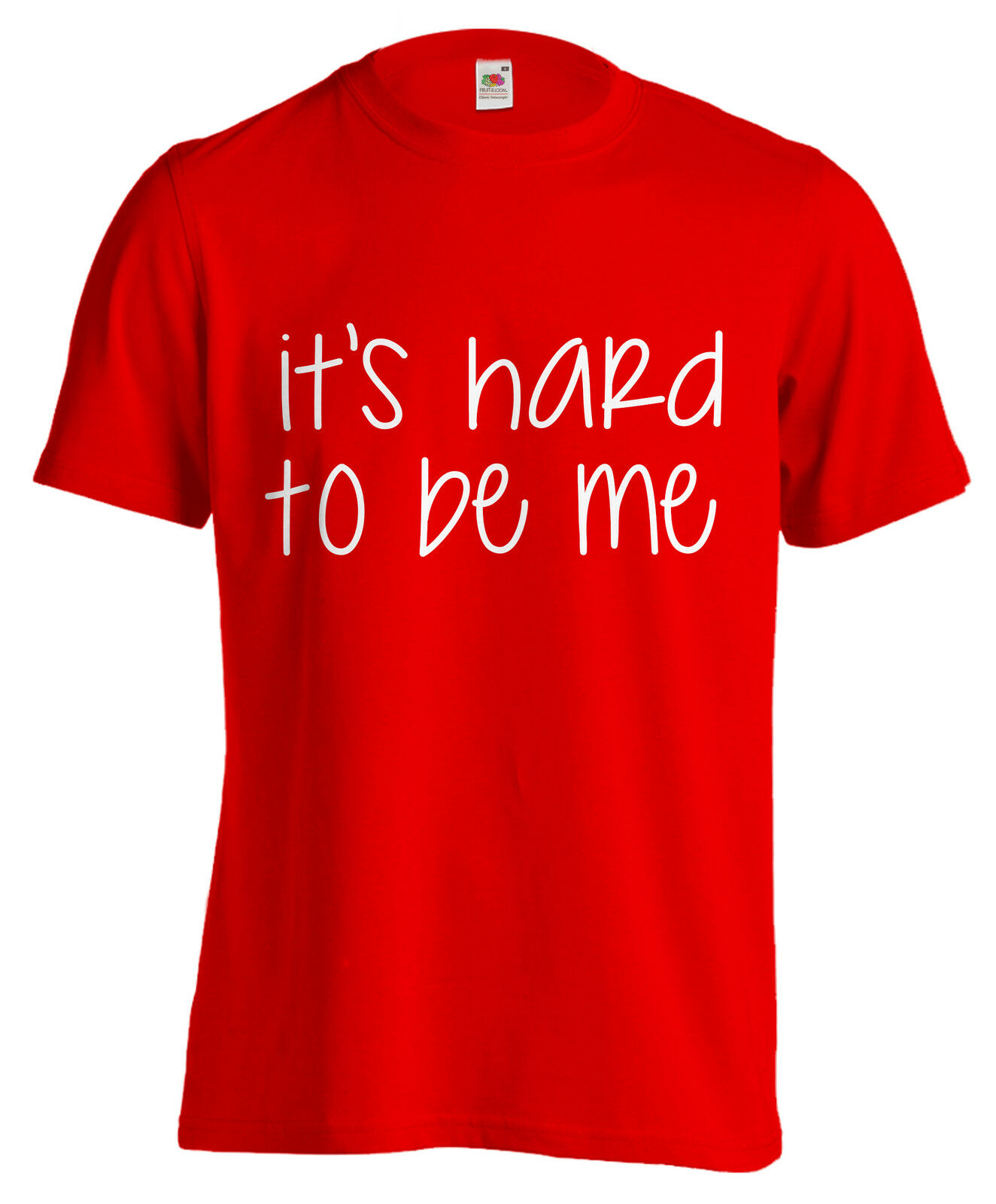 T-SHIRT cool IT'S HARD TO BE ME maglietta 100% cool T-SHIRT funny uomo divertente moda 9a5579