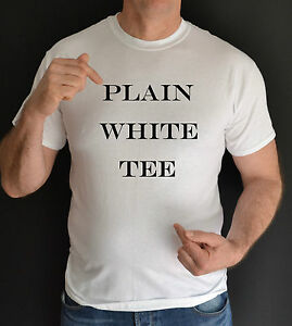 PLAIN-WHITE-TEE-FUN-T-SHIRT