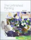 The Unfinished Painting by Nico van Hout, Paul Huvenne (Hardback, 2012)
