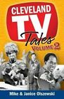 Cleveland TV Tales, Volume 2: More Stories from the Golden Age of Local Television by Mike Olszewski, Janice Olszewski (Paperback / softback, 2015)