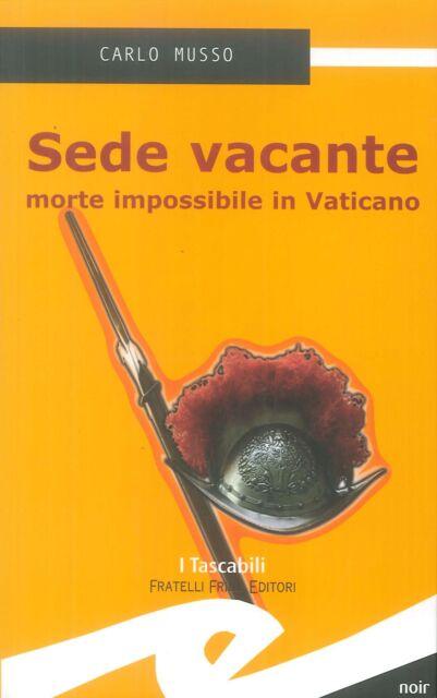 Sede vacante morte impossibile in Vaticano - [Frilli]