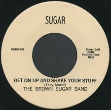 BROWN SUGAR BAND: Get On Up And Shake Your Stuff / Night Time Lady 45 Hear!