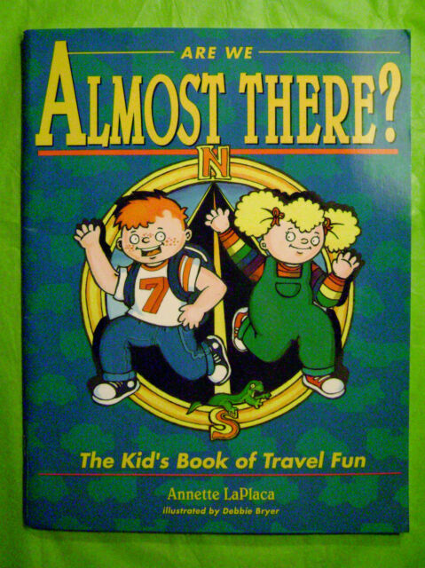 ARE WE ALMOST THERE? BOOK- TRAVEL FUN-PUZZLES,GAMES,RIDDLES,COLORING PAGES,CARTO