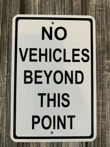 """No Vehicles Beyond This Point Mini Metal Property Sign 6""""x9"""" NEW"""