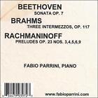 Beethoven: Sonata Op. 7; Brahms: Three Intermezzos, Op. 117; Rachmaninoff: Preludes Op. 23 Nos. 3, 4, 5, 6, 9 (CD, Fabio Parrini)