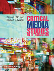 Critical Media Studies: An Introduction by Robert L. Mack, Brian L. Ott (Hardback, 2009)